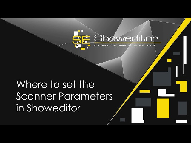 Where to set the Scanner Parameters in Showeditor