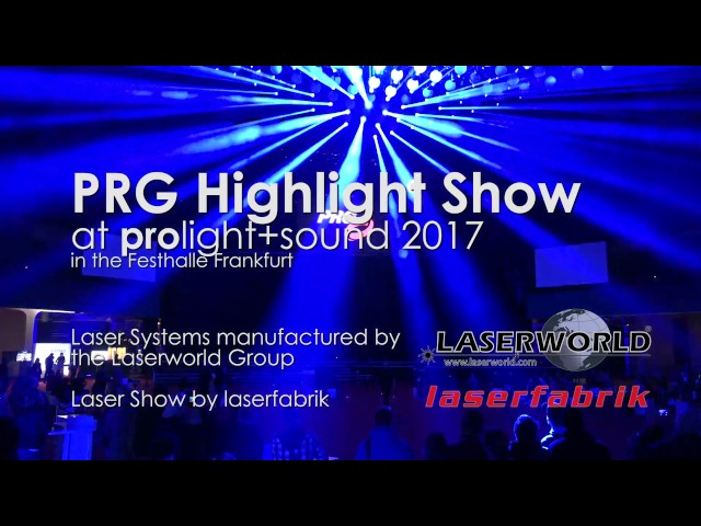 PRG Stage Highlight Show @ prolight+sound 2017 | Laserworld Group lasers laser show